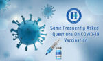 Some Frequently Asked Questions on COVID-19 Vaccination